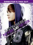 Justin Bieber Never Say Never Director`s Fan Cut