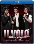 Il Volo...takes Flight (Live From The Detroit Opera House: Deluxe Version)