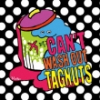 Can' t Wash Out Tagnuts