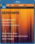 (Blu-ray Audio)Piano Concerto, Second Rhapsody, I Got Rhythm Variations : O.Weiss(P)Falletta / Buffalo Philharmonic