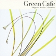 Green Cafe Music-Mori Kara No Kaze