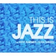 This Is Jazz The Best Summer Songs