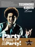 25th Anniversary Toshinobu Kubota Concert Tour 2012 Party ain' t A Party! (Blu-ray)[First Press Limited Edition]