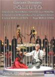 Poliuto : M.Spada, M.Rota / Bergamo Donizetti Festival, Kunde, Marrocu, Del Savio, Papi, etc (2010 Stereo)