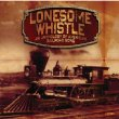 Lonesome Whistle -An Anthology Of American