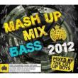 Ministry Of Sound: Mash Up Mix Bass 2012