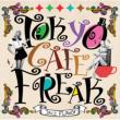 TOKYO CAFE FREAK -Jazz Flavor-