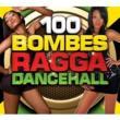 100 Bombes Ragga Dancehall 2012