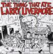 Thing That Ate Larry Livermore
