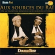 Aux Sources Du Rai: Double Best