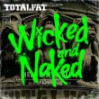Wicked And Naked (+DVD)【初回限定盤】