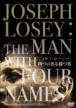 Joseph Losey : The Man With Four Names