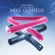 Two Sides: The Very Best Of Mike Oldfield Mike Oldfield