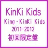 King KinKi Kids 2011-2012 [First Press Limited Edition]