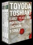 Toyoda Toshiaki Early Years Box<porno Star/Unchain/9souls>