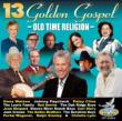 13 Golden Gospel: Old Time Religion