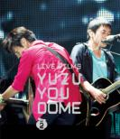 LIVE FILMS YUZU YOU DOME DAY2 -Minna, Dome Arigatou (Blu-ray)