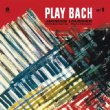 Play Bach Vol.1 (180gr)