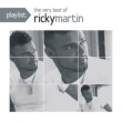 Playlist: The Very Best Of Ricky Martin