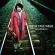 WITH ONE WISH (+DVD)[First Press Limited Edition]