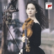 Partitas Nos.2, 3, Sonata No.3 for Violin Solo : Hilary Hahn