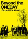 [HMV Original Novelty] Beyond the ONEDAY -Story of 2PM & 2AM-[First Press Limited Edition]