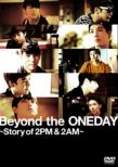 [HMV Original Novelty] Beyond the ONEDAY -Story of 2PM & 2AM-