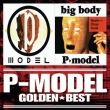 Golden Best P-Model [p-Model]&[big Boy]