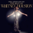 I Will Always Love You: The Best Of Whitney Houston Whitney Houston