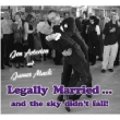 Legally Married & Sky Didn' t Fall