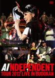 Independent Tour 2012 -Live In Budokan