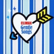 Climax -Gentle Songs