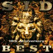 SID 10th Anniversary BEST Sid