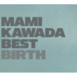 Mami Kawada Best -Birth-