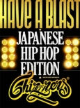 HAVE A BLAST -Japanese HipHop Edition-DVD MIX & EDITED by DJ CHIN-NEN