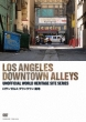 Los Angeles Downtown Alleys
