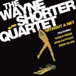 WITHOUT A NET Wayne Shorter
