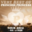 VERY BEST OF PRINCESS PRINCESS TOUR 2012``at 