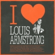 I Love Louis Armstrong