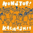 Nonstop! Kachasi Delux Edition MIXED by TAKUJI a.k.a GEETEK