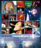 w-inds.PRIME OF LIFE Tour 2004