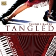 Tangled: Traditional & Contemporary Tango Music