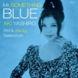 Mr.Something Blue -Aki's Jazzy Selection-