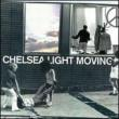 Chelsea Light Moving (+7 Inch)