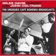 Unissued Cafe Bohemia Broadcasts
