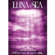 The End Of The Dream Zepp Tour 2012[kourin] LUNA SEA