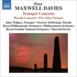 Concertos, etc : Maxwell Davies / Royal Scottish National Orchestra, Wallace(Tp)Mcilwham(Pic)etc