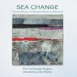 Sea Change-choral Music: Rutter / Cambridge Singers