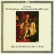 Water Music, Music for Royal FireWorks : Hogwood / AAM