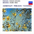 Franc Violin Sonata, Brahms Horn Trio : Perlman(Vn)Ashkenazy(P)Tuckwell(Hr)